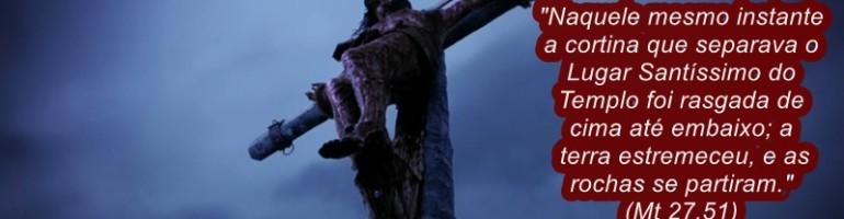 O VÉU SE RASGA COM A MORTE DE JESUS
