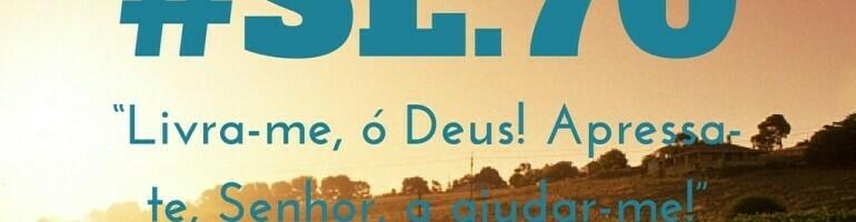 Salmo 70 Estudo: O Clamor do Necessitado
