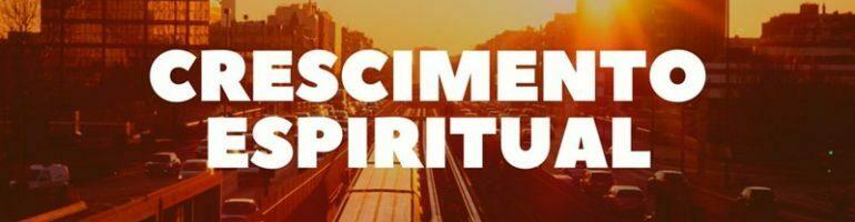 Estudo Bíblico Sobre Crescimento Espiritual: O Motivo de Seguir Jesus