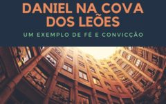 Estudo Bíblico Sobre Daniel na Cova dos Leões: O Segredo de Daniel!