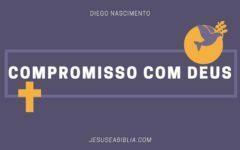 Estudo Bíblico Sobre Compromisso com Deus: 3 Atitudes Fundamentais