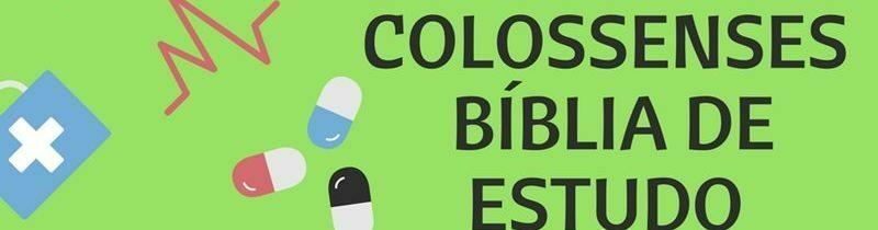 Colossenses Estudo: Carta de Paulo aos Colossenses