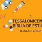 1 Tessalonicenses 3 Estudo: Boas Notícias Alegram