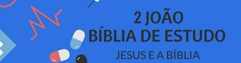 2 João Estudo: Segunda Epístola de João