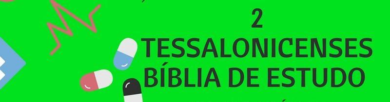 2 Tessalonicenses Estudo: 2º Carta aos Tessalonicenses