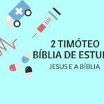 2 Timóteo Estudo: 2º Carta de Paulo a Timóteo