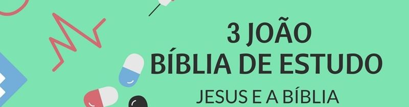 3 João 1 Estudo: O Testemunho de João