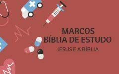 Marcos 16 Estudo:  A Ressurreição de Jesus